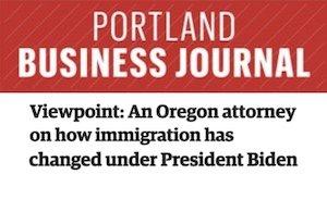 Oregon attorney Irina Batrakova on how immigration has changed under President Biden - Portland Business Journal